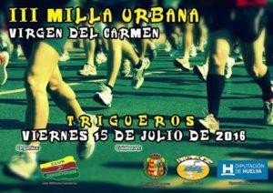 El viernes 15 de Julio se celebra la III Milla Virgen del Carmen de Trigueros