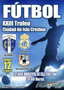 Recreativo de Huelva B, Unión Deportiva Villaverde, Isla Cristina F.C. En la XXIII edición del Trofeo Ciudad de Isla Cristina.