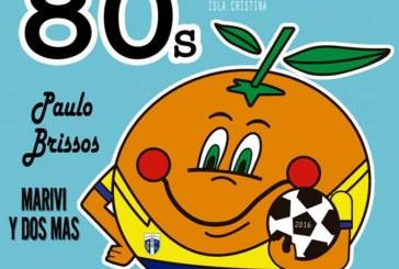 Fiesta de los 80 del Isla Cristina F. C.