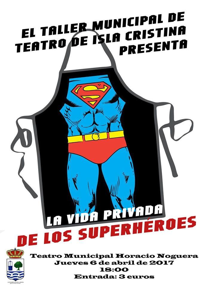 El Taller Municipal de Teatro de Isla Cristina Presenta «La vida privada de los Superhéroes» y «Woyzeck»