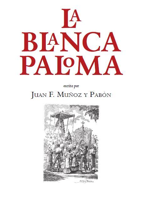 Fundación Caja Rural del Sur reedita la obra 'La Blanca Paloma' de Muñoz y Pabón