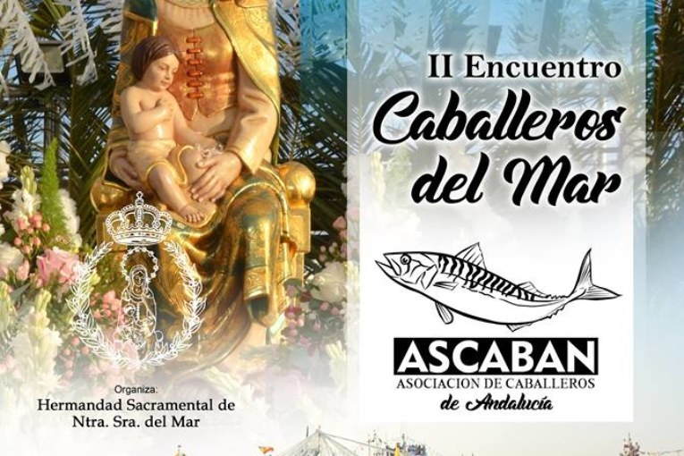 """Isla Cristina celebra este viernes la VI Gala """"Cantos a la Virgen del Mar"""" y el II Encuentro Caballeros del Mar,"""