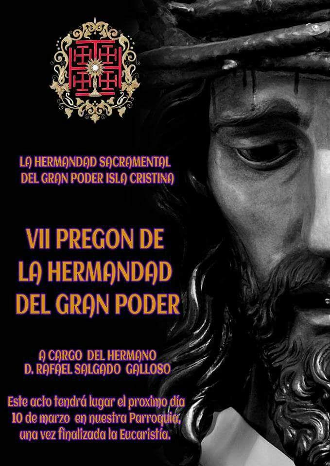 VII Pregón en Isla Cristina de la Hermandad del Gran Poder