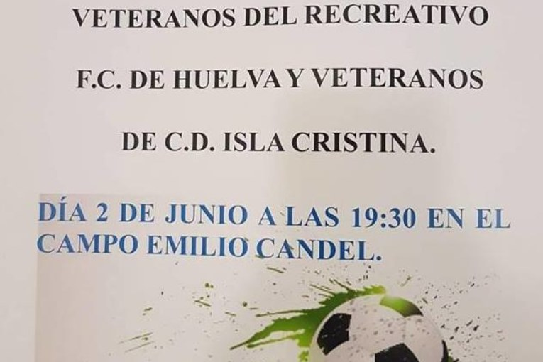 Partido Benéfico de veteranos entre el Real Club Recreativo de Huelva vs CD Isla Cristina