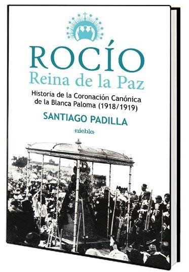 Presentación en Huelva del libro 'Rocío, Reina de la Paz' de Santiago Padilla